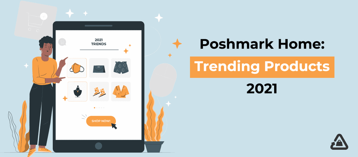 Poshmark Home: What Products are Trending in 2021?