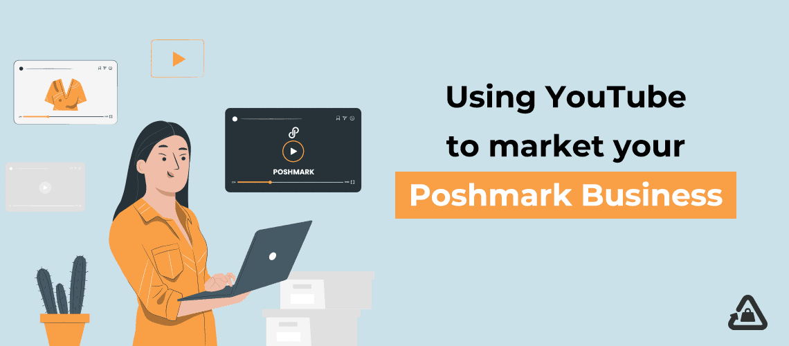 Using YouTube to Market Your Poshmark Business